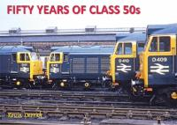Book - Fifty Years of Class 50s by Kevin Derrick