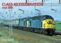 Book - Class 40 Celebrations 1958 - 1988 by Kevin Derrick.