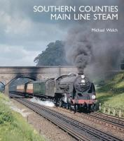 Book - Southern Counties Main Line Steam by Michael Welch