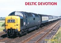Book - Deltic Devotion by Kevin Derrick