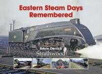 Book - Eastern Steam Days Remembered by Kevin Derrick